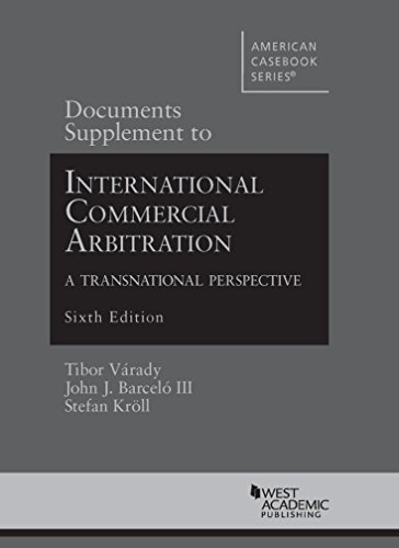 Documents Supplement to International Commercial Arbitration - A Transnational Perspective (Selected Statutes)