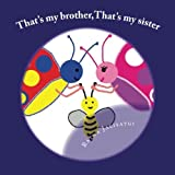 That's my brother,That's my sister by Ratna Jalisatgi (2012-08-17)
