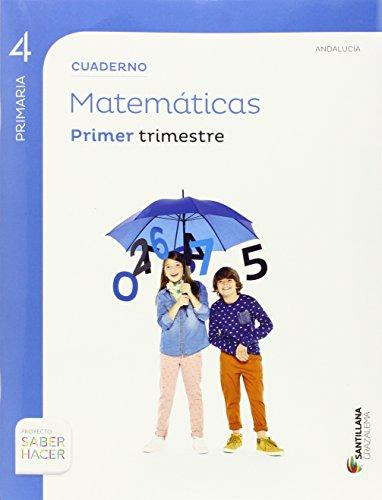 CUADERNO MATEMÁTICAS 4 PRIMARIA 1TRIM SABER HACER - 9788483056691