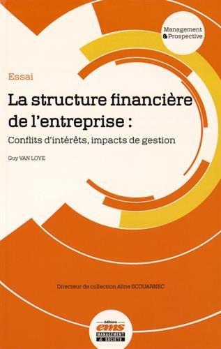 La structure financière de l'entreprise : Conflits d'intérêts, impacts de gestion