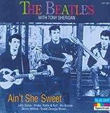 Ain'T She Sweet - the Beatles, Tony Sheridan