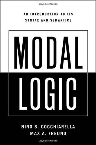 Modal Logic: An Introduction to its Syntax and Semantics by Nino B. Cocchiarella (2008-08-04)
