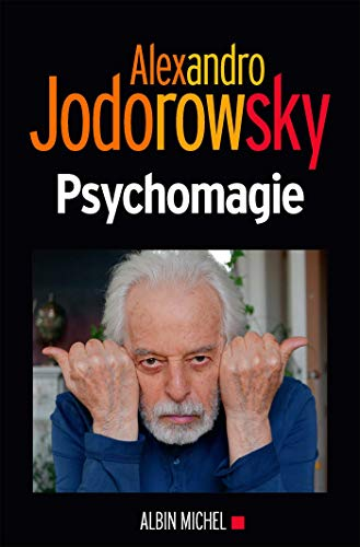 Psychomagie par  Alexandro Jodorowsky