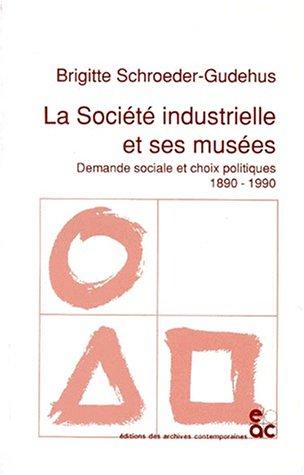 La Societe Industrielle Et Ses Musees (Historie DES Sciences Et DES Techniques) par Schroeder-Gudehus