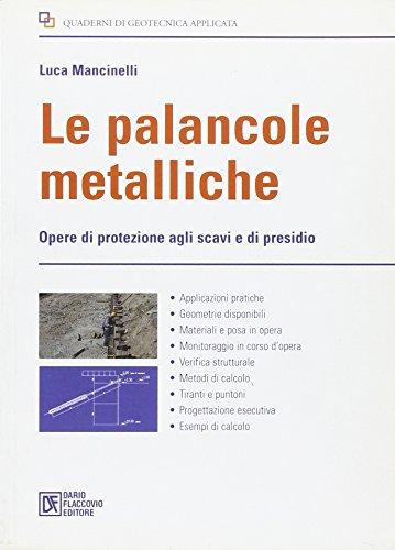 Le palancole metalliche. Opere di protezione agli scavi e di presidio