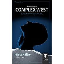 Complex West: Eiseskälte