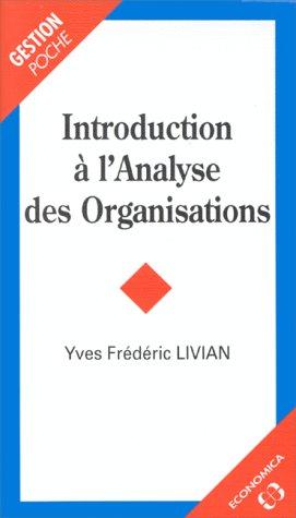 Introduction à l'analyse des organisations par Yves-Frédéric Livian