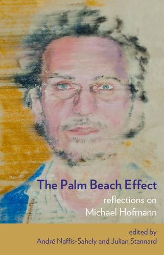 The Palm Beach Effect: Reflections on Michael Hofmann