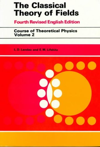 The Classical Theory of Fields (Course of Theoretical Physics)
