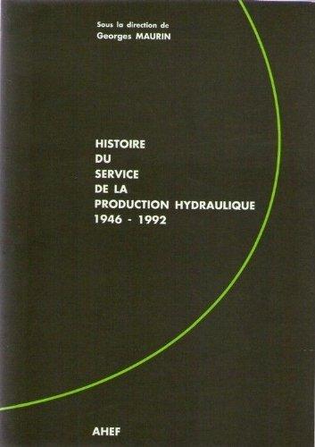 Histoire du Service de la production hydraulique d'Électricité de France : 1946-1992 (ELEC)