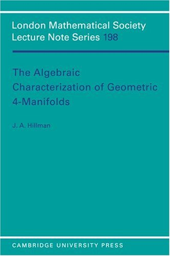 The Algebraic Characterization of Geometric 4-Manifolds Paperback (London Mathematical Society Lecture Note Series)