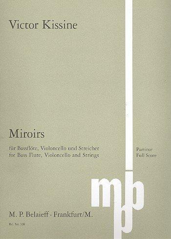 Miroirs: (Spiegel). Bassflöte, Violoncello und Streicher. Partitur.