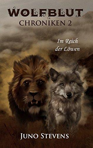 Wolfblut Chroniken 2: Im Reich der Löwen