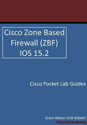 Cisco Zone based firewall (ZBF) - IOS 15.2 (Cisco Pocket Lab Guides Book 2) (English Edition) 2 Pocket-lab