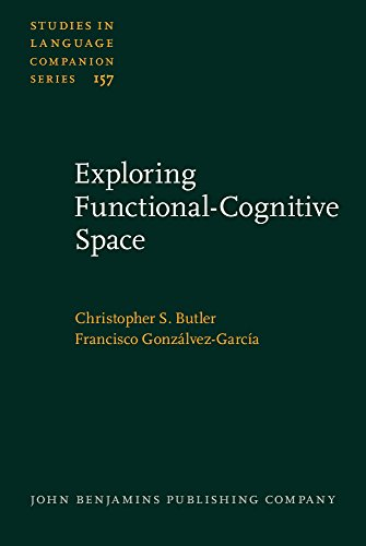 Exploring Functional-Cognitive Space (Studies in Language Companion, Band 157)