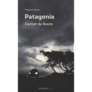 Patagonia. Carnet De Route