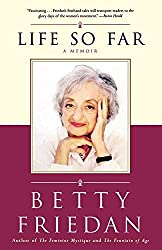 [Life So Far: A Memoir] (By: Betty Friedan) [published: September, 2006]