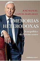 Descargar gratis Memorias heterodoxas: De un político de extremo centro en .epub, .pdf o .mobi