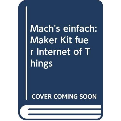 Mach's einfach: Maker Kit für Internet of Things