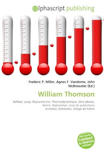 william-thomson-belfast-largs-royaume-uni-thermodynamique-zero-absolu-kelvin-replenisher-liste-de-pr