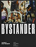 Bystander - A History of Street Photography