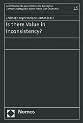 Is There Value in Inconsistency? (Common Goods: Law, Politics and Economics)