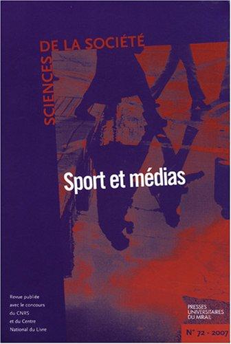 Sciences de la Société, N° 72, Octobre 2007 : Sport et médias par Robert Boure, Valérie Bonnet, Collectif