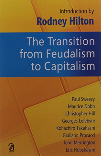 The Transition from Feudalism to Capitalism por Rodney Hilton