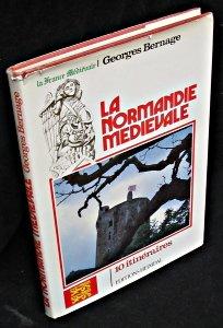 La Normandie médiévale. 10 itinéraires par Bernage Georges