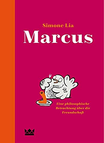 Marcus: Eine philosophische Betrachtung über die Freundschaft