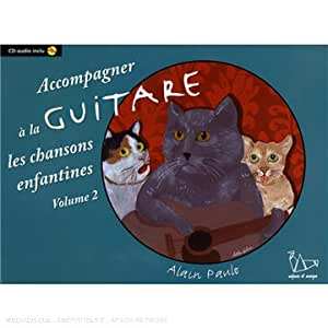 accompagner à la guitare les chansons enfantines vol 2 (+ 1 cd)