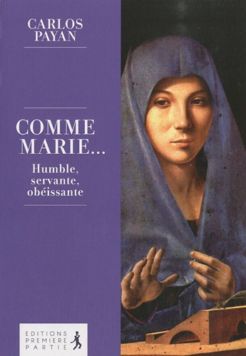 Comme Marie : Humble, servante, obéissante