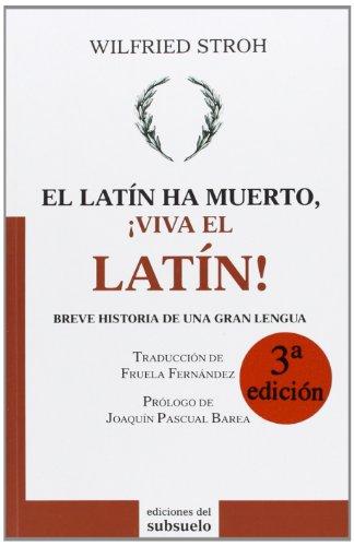 El Latín Ha Muerto, ¡Viva El Latín! (Ensayo) por Wilfried Stroh