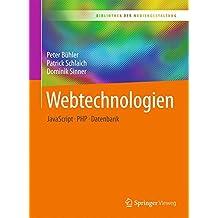 Webtechnologien: JavaScript – PHP – Datenbank (Bibliothek der Mediengestaltung)