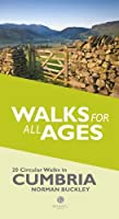 Walks for All Ages: 20 Short Walks in Cumbria for All the Family, Norman Buckley