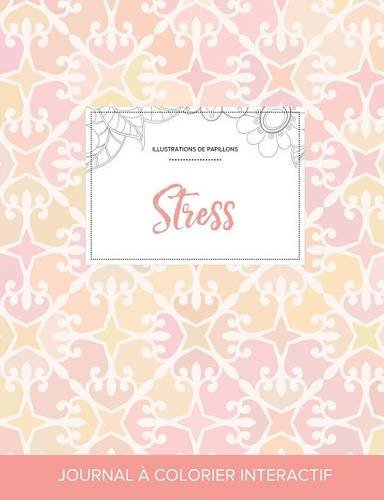 Journal de Coloration Adulte: Stress (Illustrations de Papillons, Elegance Pastel) par Courtney Wegner