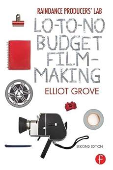 Raindance Producers' Lab Lo-To-No Budget Filmmaking eBook: Elliot Grove: Amazon.it: Kindle Store