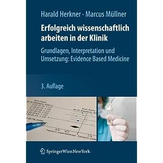 Erfolgreich wissenschaftlich arbeiten in der Klinik: Grundlagen, Interpretation und Umsetzung: Evidence Based Medicine