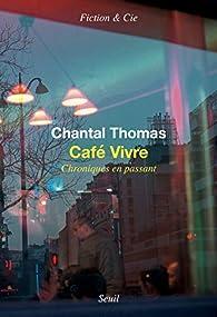 Café Vivre : Chroniques en passant par Chantal Thomas