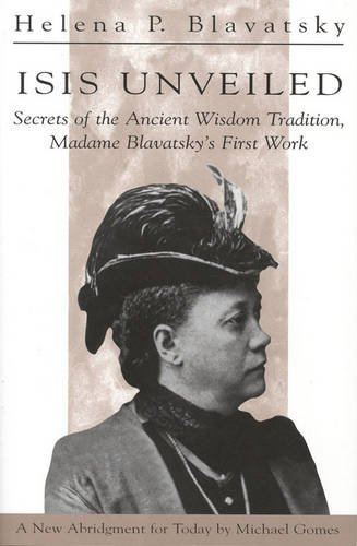 isis-unveiled-secrets-of-the-ancient-wisdom-tradition-madame-blavatskys-first-work-secret-of-the-anc