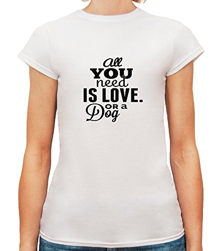 Mesdames T-Shirt avec All You Need Is Love or a Dog Funny Phrase Slogan imprimé. Blanc