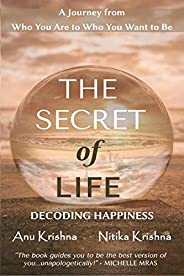 The Secret of Life - Decoding Happiness