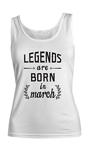 Legends Are Born In March Birthday Gift Anniversary Present Femme Tank Top Debardeur Blanc