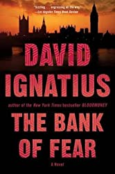 [The Bank of Fear: A Novel] (By: David Ignatius) [published: July, 2013]