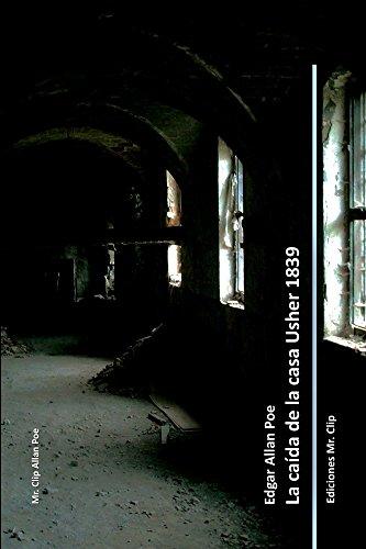 La caída de la casa Usher 1839 (Mr. Clip Allan Poe) por Edgar Poe