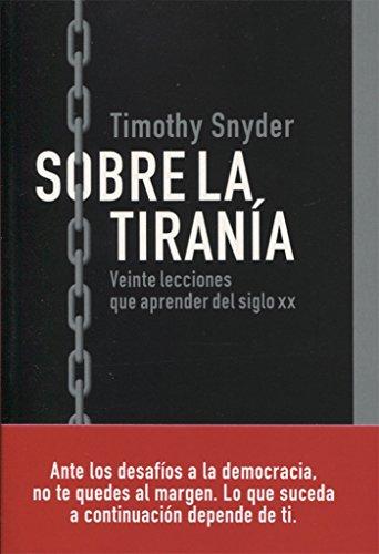 Sobre la tiranía (Rústica Ensayo) por Timothy Snyder