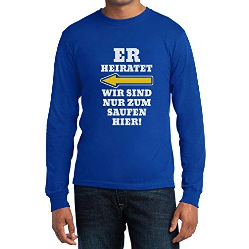 JGA Shirt - Links, Er Heiratet, Wir Sind Nur Zum Saufen Hier! Langarm T-Shirt Blau