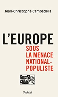 L'Europe sous la menace national-populiste par Jean-Christophe Cambadelis