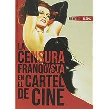 La Censura Franquista En El Cartel De Cine
