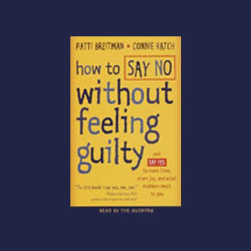 How to Say No Without Feeling Guilty  Audiolibri